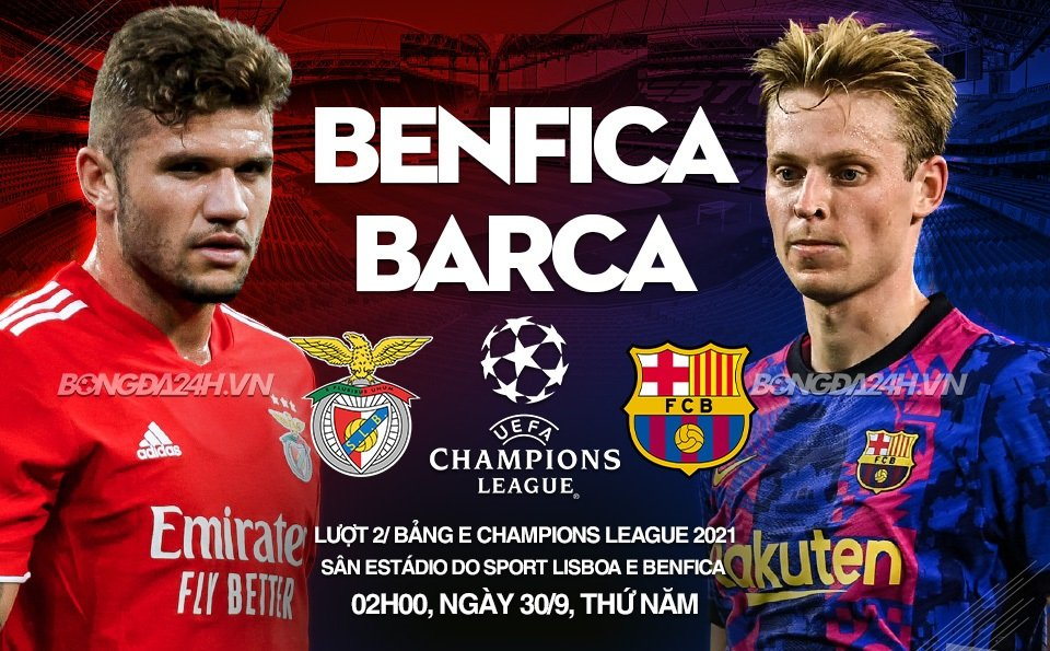 Link to watch live football Benfica vs Barcelona (2h00, 30/9) Round 2 Champions League group stage 1