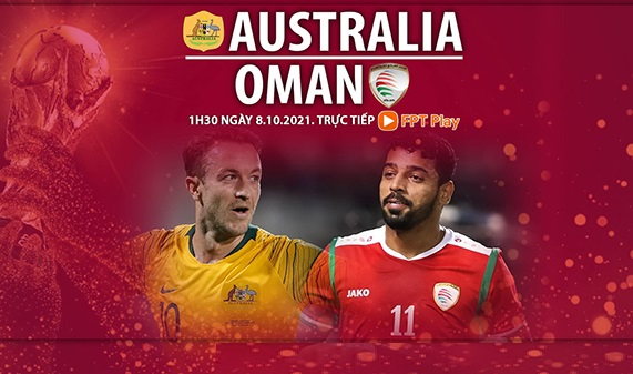 Link to watch live football Australia vs Oman (1h30, 8/10) World Cup 2022 qualifiers 1